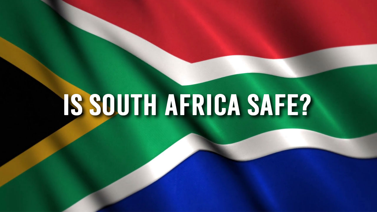 is south africa safe?